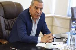 """حسين الشيخ يحذر """"اسرائيل """" من ضم الاغوار"""